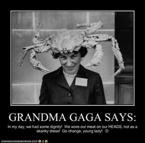 GRANDMA GAGA SAYS: