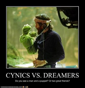 CYNICS VS. DREAMERS