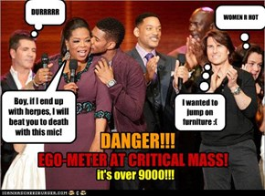 EGO-METER AT CRITICAL MASS!