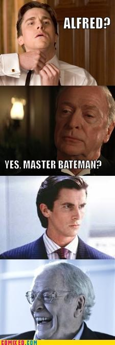 Alfred, You Crazy...
