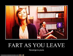FART AS YOU LEAVE