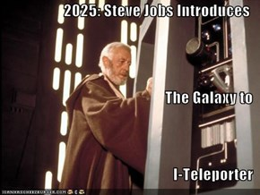 2025: Steve Jobs Introduces The Galaxy to I-Teleporter