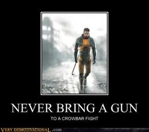 NEVER BRING A GUN