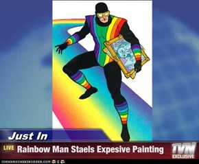 Just In - Rainbow Man Staels Expesive Painting