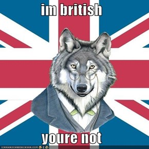 im british  youre not