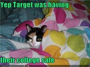 Yep Target was having  their college sale