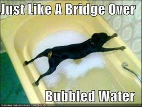 Just Like A Bridge