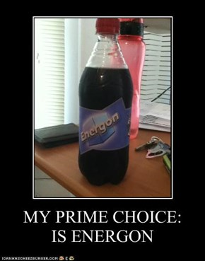 MY PRIME CHOICE:  IS ENERGON