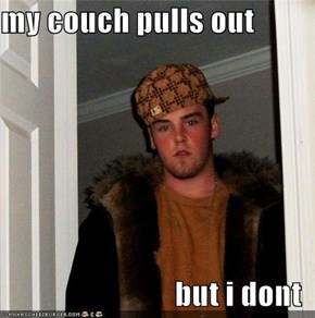 my couch pulls out  but i dont