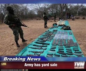 Breaking News -                 Army has yard sale