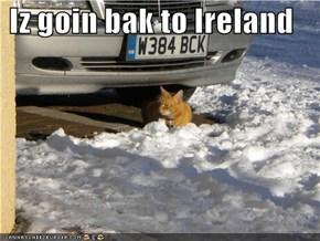 Iz goin bak to Ireland
