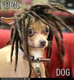 KORN              DOG