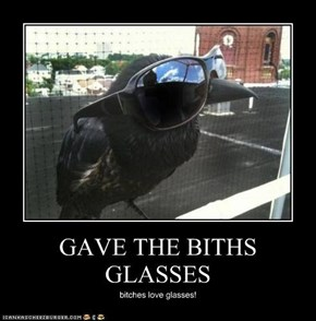 GAVE THE BITHS GLASSES