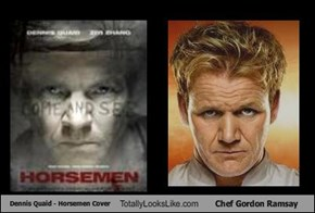 "Dennis Quaid  (""Horsemen"" Cover) Totally Looks Like Chef Gordon Ramsay"