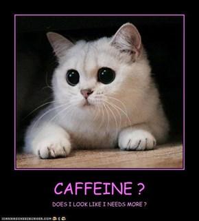 CAFFEINE ?