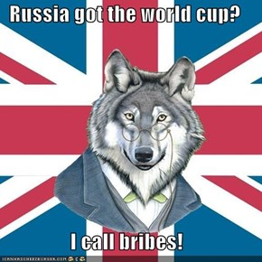 Russia got the world cup?  I call bribes!