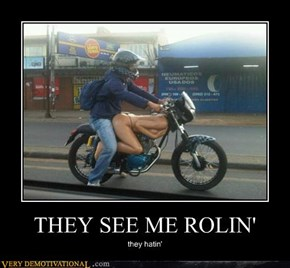 THEY SEE ME ROLIN'