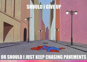 Never Give Up, Spiderman!