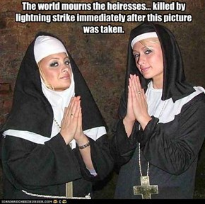 The world mourns the heiresses... killed by lightning strike immediately after this picture was taken.