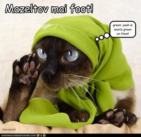 Mazeltov mai foot!