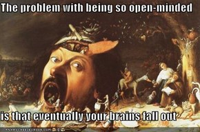 The Problem With Open-Mindedness
