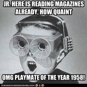 JR. HERE IS READING MAGAZINES ALREADY, HOW QUAINT