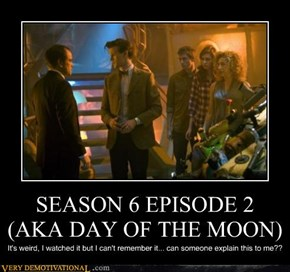 SEASON 6 EPISODE 2 (AKA DAY OF THE MOON)