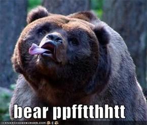 bear ppfftthhtt