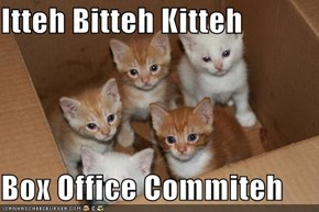Itteh Bitteh Kitteh   Box Office Commiteh