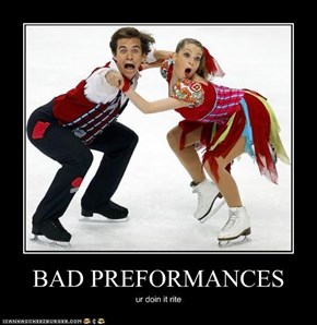 BAD PREFORMANCES