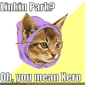 Linkin Park?  Oh, you mean Xero