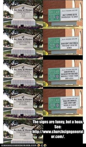 The signs are funny, but a hoax. See:  http://www.churchsigngenerator.com/.