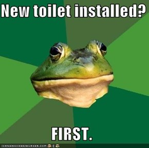 New toilet installed?  FIRST.