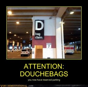 ATTENTION: DOUCHEBAGS