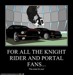 FOR ALL THE KNIGHT RIDER AND PORTAL FANS...