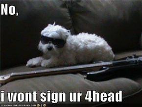 No,  i wont sign ur 4head