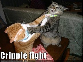 Cripple fight