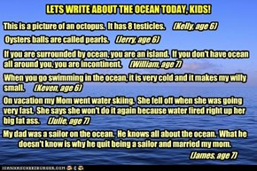 LETS WRITE ABOUT THE OCEAN TODAY, KIDS!