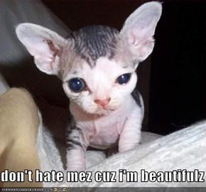 don't hate mez cuz i'm beautifulz