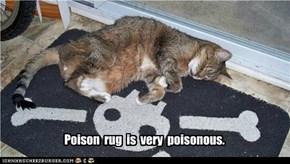Poison  rug  is  very  poisonous.