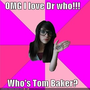 OMG I love Dr who!!!  Who's Tom Baker?