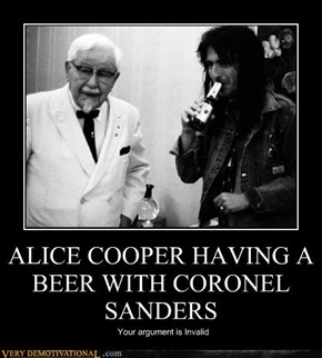 ALICE COOPER HAVING A BEER WITH CORONEL SANDERS