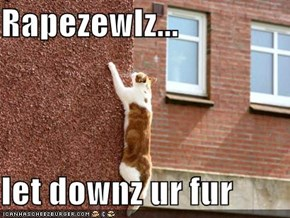 Rapezewlz...  let downz ur fur
