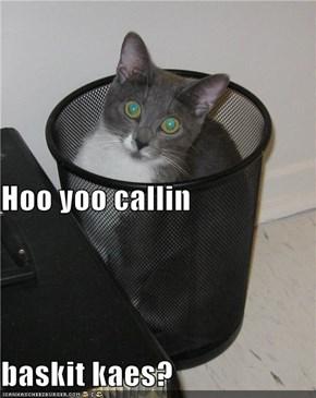 Hoo yoo callin baskit kaes?