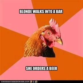 BLONDE WALKS INTO A BAR