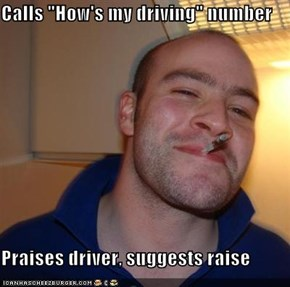 "Calls ""How's my driving"" number  Praises driver, suggests raise"