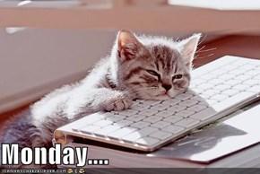 Monday....