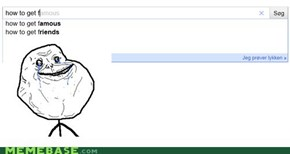 Forever alone dude on Google