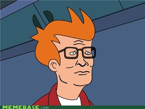 Can't Tell If Hank Or Just Hipster Fry