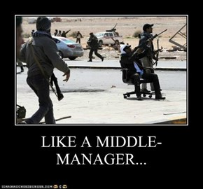 LIKE A MIDDLE-MANAGER...